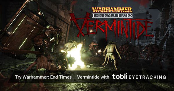 6 ways to play Warhammer: End Times — Vermintide with Eye Tracking
