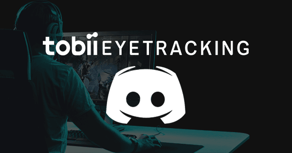 Join the Tobii Eye Tracking Discord server